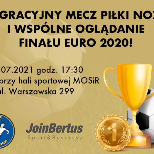 Integracyjny mecz piłki nożnej oraz wspólne oglądanie finału EURO2020